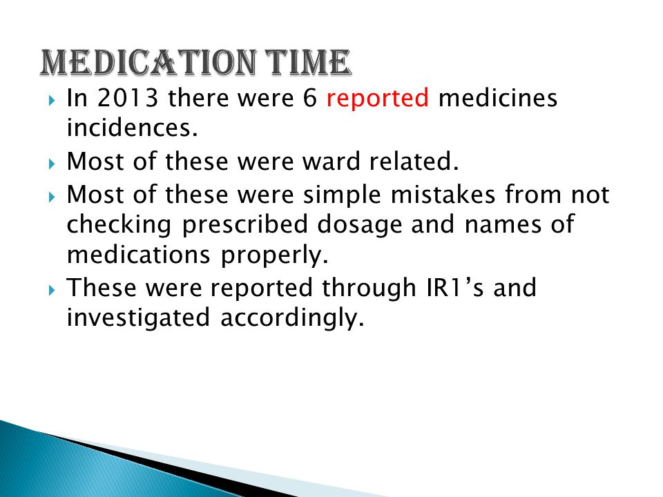  In 2013 there were 6 reported medicines incidences.