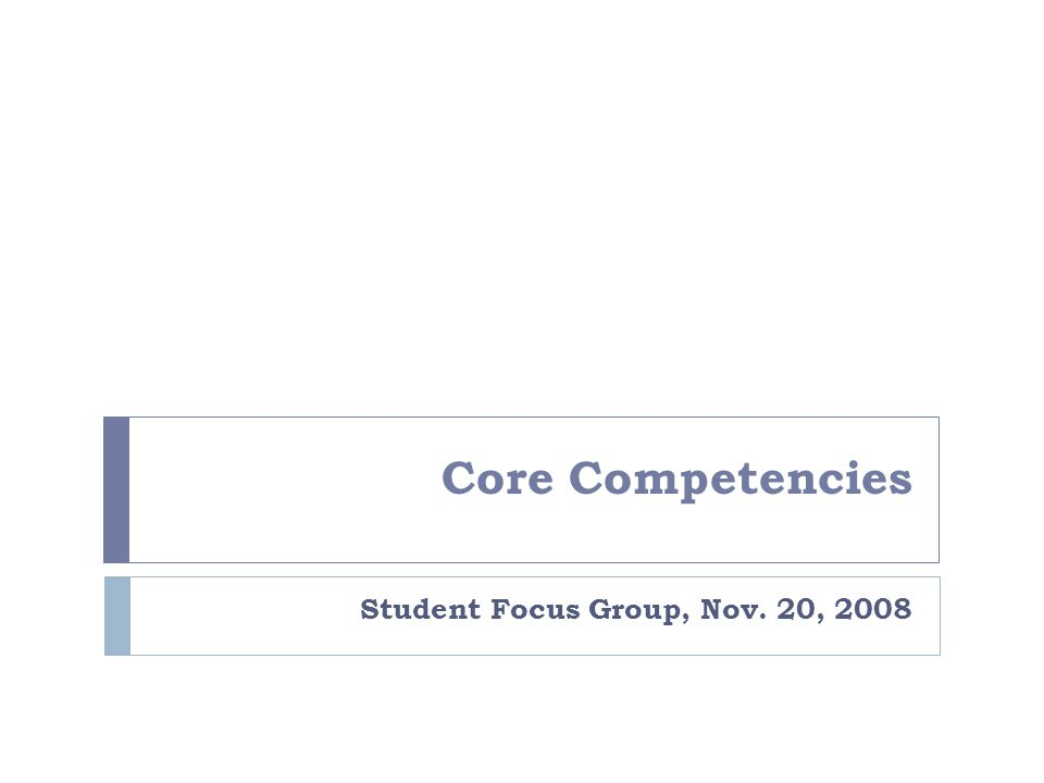 Core Competencies Student Focus Group, Nov. 20, 2008