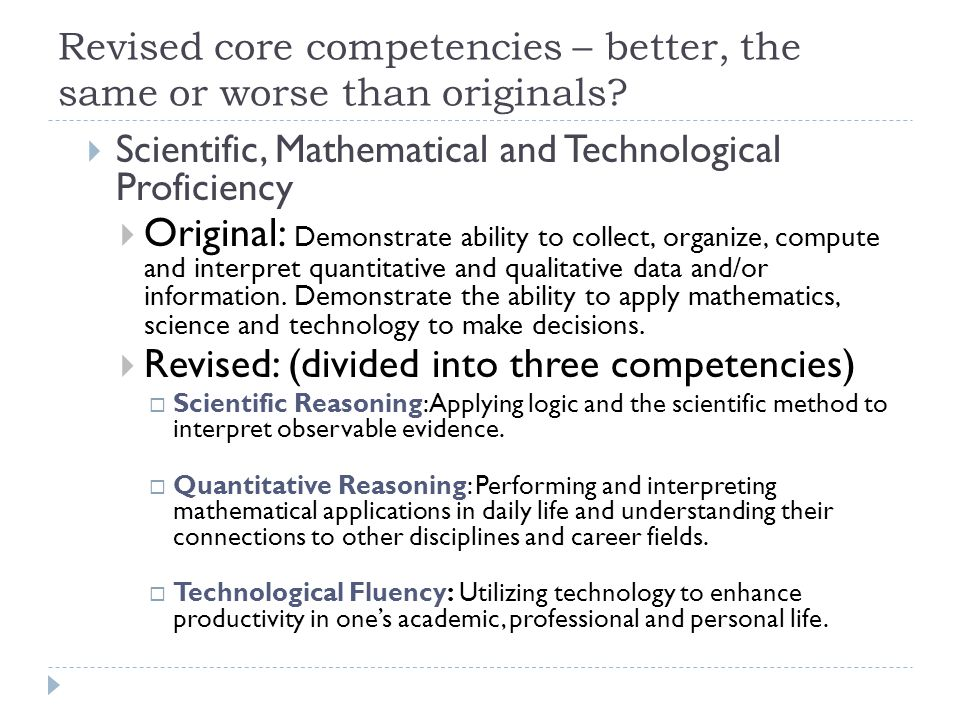 Revised core competencies – better, the same or worse than originals.