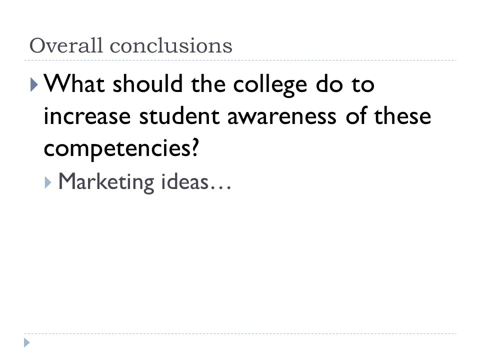 Overall conclusions  What should the college do to increase student awareness of these competencies.