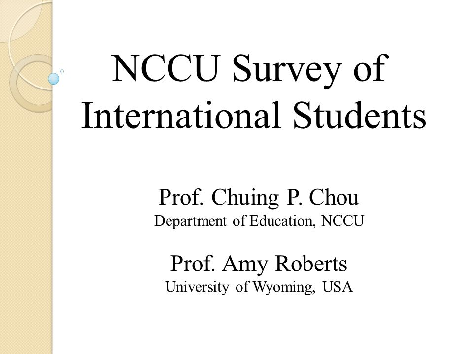 NCCU Survey of International Students Prof. Chuing P.