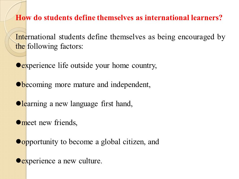 How do students define themselves as international learners.