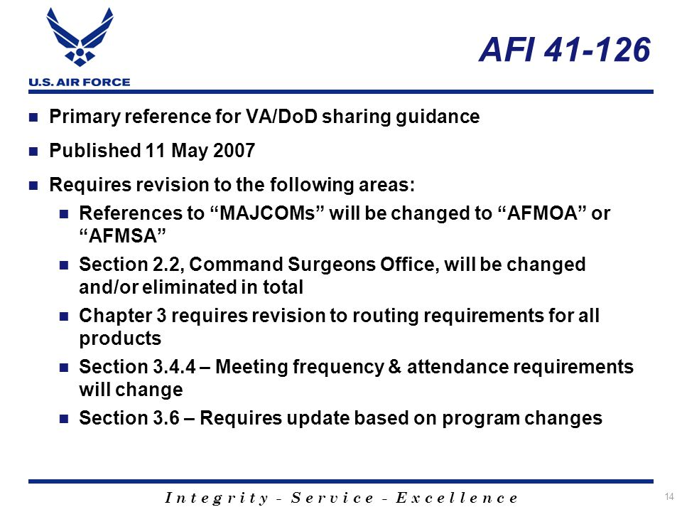 I n t e g r i t y - S e r v i c e - E x c e l l e n c e AFI 41-126 Primary reference for VA/DoD sharing guidance Published 11 May 2007 Requires revisi