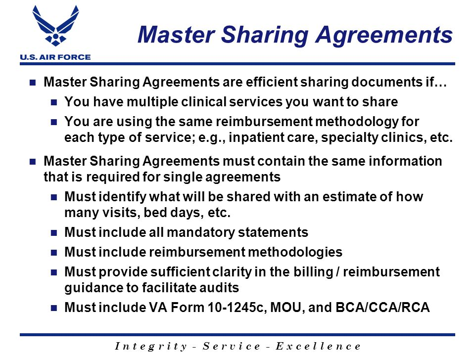 I n t e g r i t y - S e r v i c e - E x c e l l e n c e Master Sharing Agreements Master Sharing Agreements are efficient sharing documents if… You ha