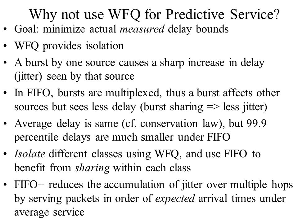 Why not use WFQ for Predictive Service.