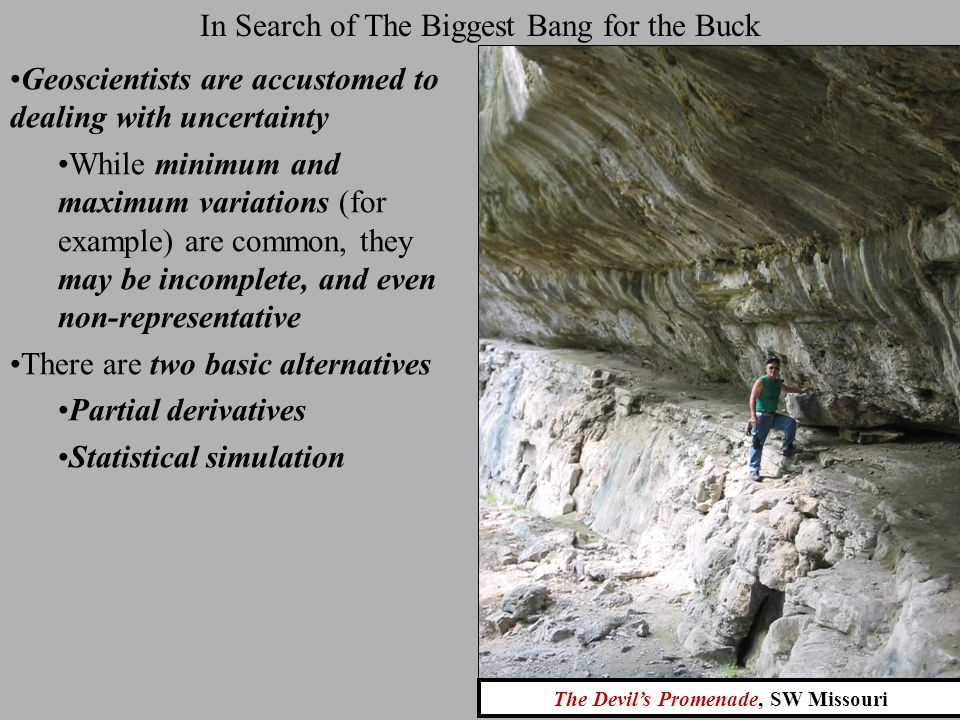 In Search of The Biggest Bang for the Buck Why quantify the uncertainty.