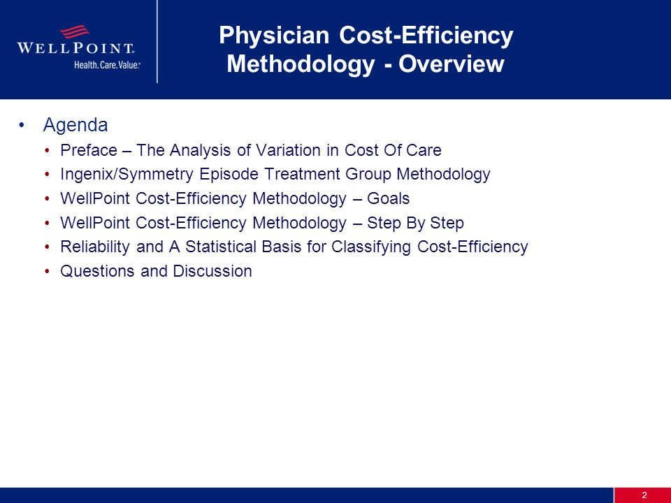 2 Physician Cost-Efficiency Methodology - Overview Agenda Preface – The Analysis of Variation in Cost Of Care Ingenix/Symmetry Episode Treatment Group