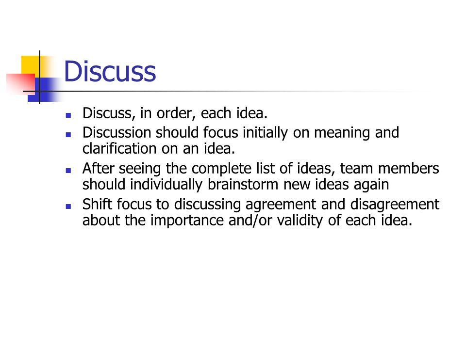 Discuss Discuss, in order, each idea.