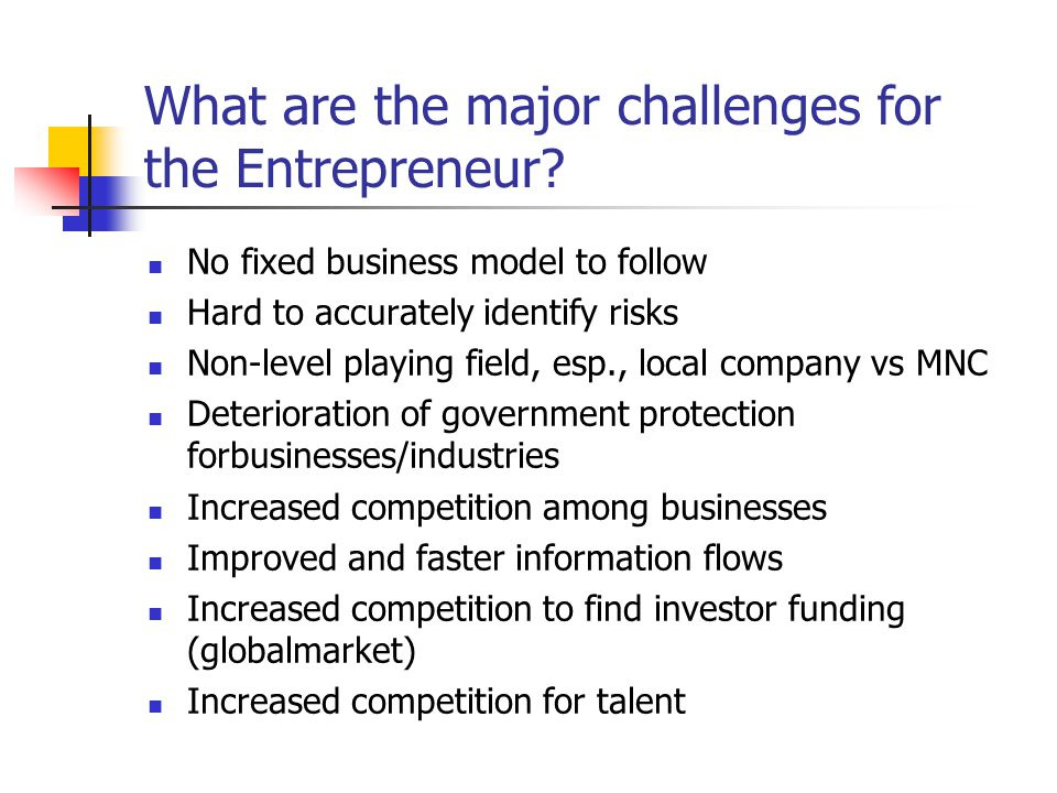 What are the major challenges for the Entrepreneur.