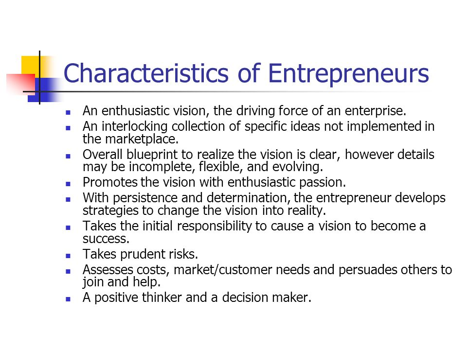 Characteristics of Entrepreneurs An enthusiastic vision, the driving force of an enterprise.