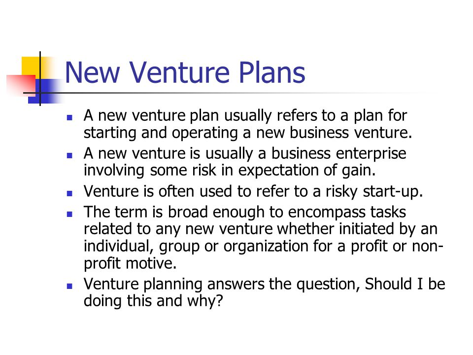 New Venture Plans A new venture plan usually refers to a plan for starting and operating a new business venture.