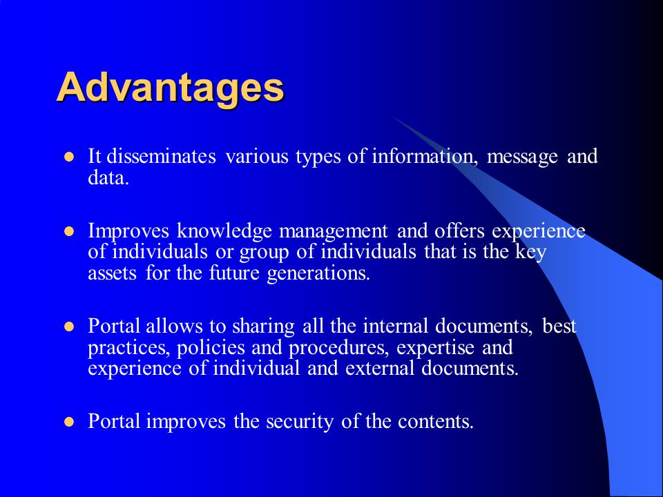 Advantages It disseminates various types of information, message and data.