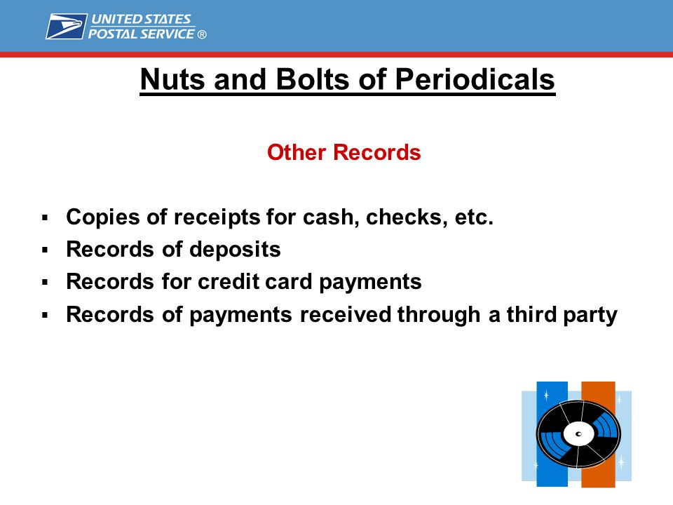 Nuts and Bolts of Periodicals Other Records  Records of sample copies distributed through the mails or otherwise  Non distributed copies  Records of spoils, stored copies, copies for office use only, and destroyed or recycled copies