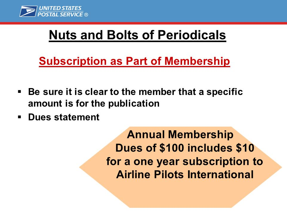 Membership Organizations  Membership application, dues payment, and membership renewal notices  Make sure they separate the amount paid for a subscription to the publication from other fees Nuts and Bolts of Periodicals