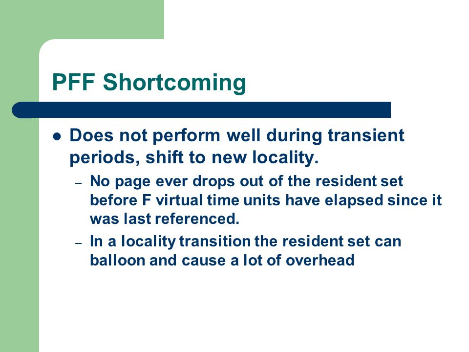 PFF Shortcoming Does not perform well during transient periods, shift to new locality.