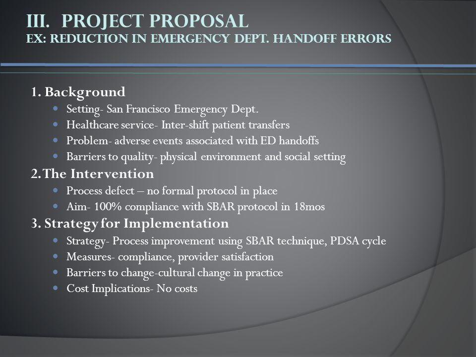 III.Project Proposal ex: Reduction in Emergency Dept.