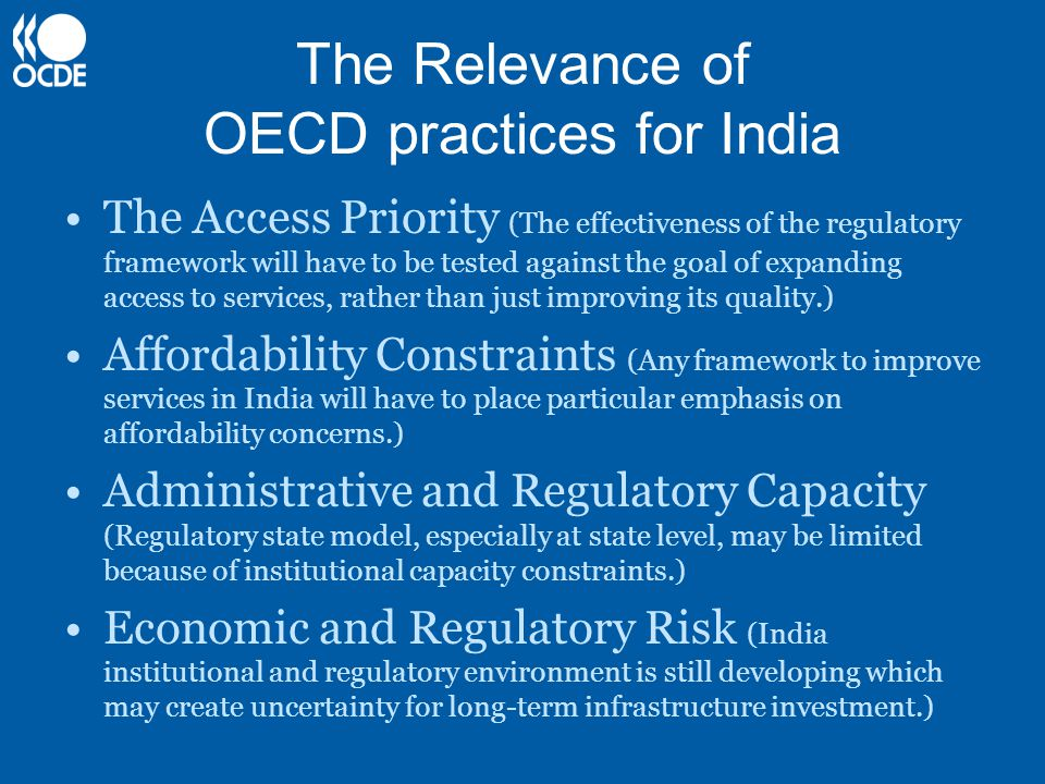 The Relevance of OECD practices for India The Access Priority (The effectiveness of the regulatory framework will have to be tested against the goal o