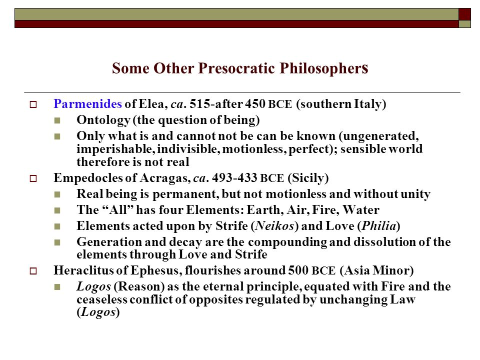 Some Other Presocratic Philosopher s  Parmenides of Elea, ca.