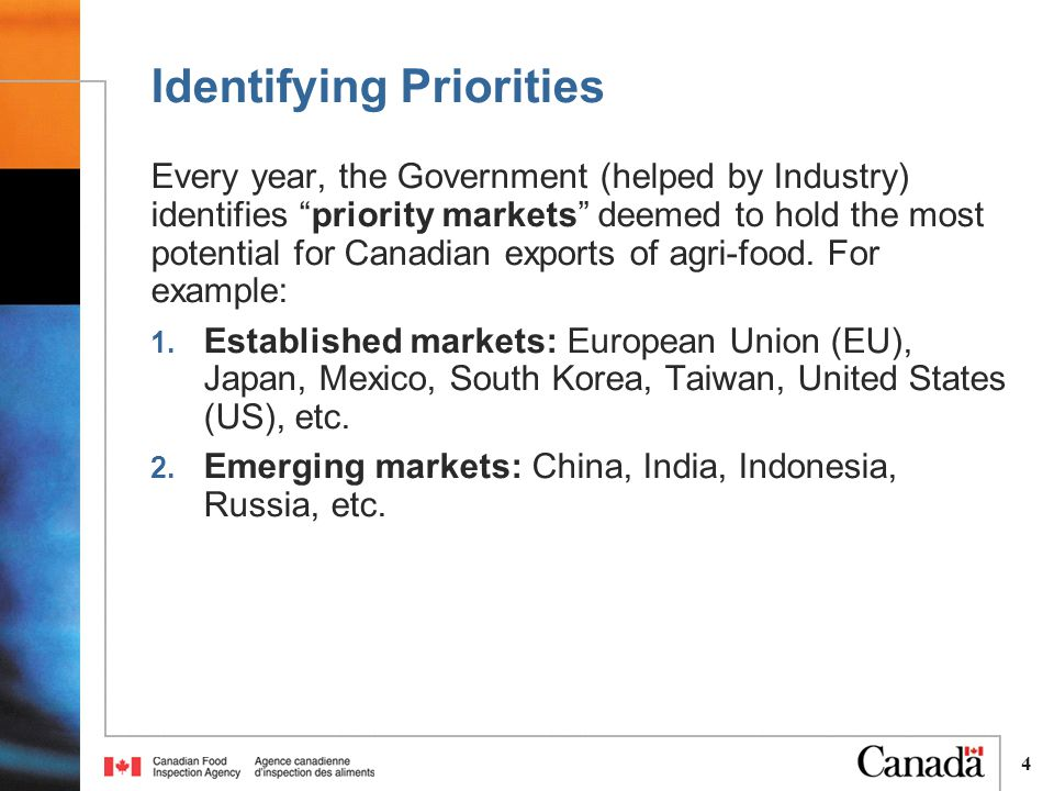 5 Outcome of this Ambitious Trade Agenda As a result of the intense promotion and negotiation work done abroad, importing countries send foreign delegations to verify, audit, inspect and/or gather information on Canada's food inspection system and/or on regulated parties.