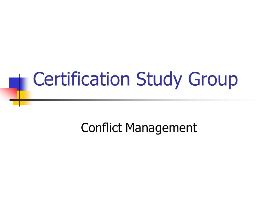 Certification Study Group Conflict Management