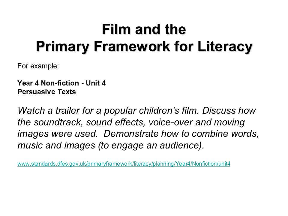 Film and the Primary Framework for Literacy Year 5 Narrative - Unit 5 Film Narrative Use key points in a film to discuss features and themes.