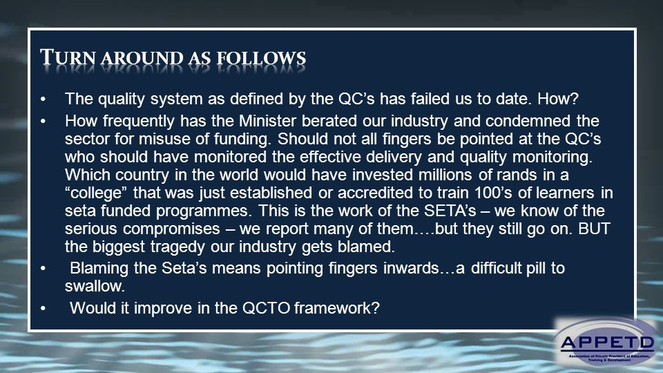 The quality system as defined by the QC's has failed us to date. How? How frequently has the Minister berated our industry and condemned the sector fo