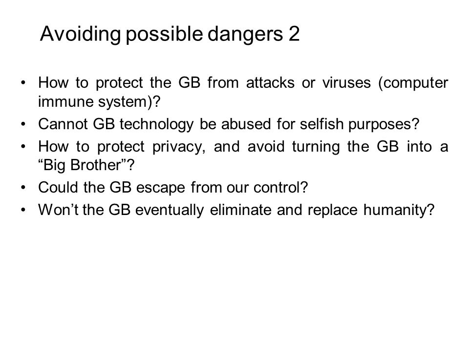 Avoiding possible dangers 2 How to protect the GB from attacks or viruses (computer immune system).
