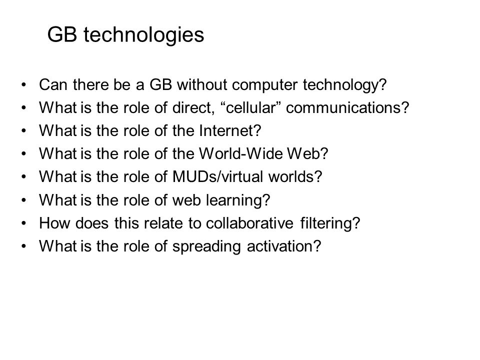 GB technologies Can there be a GB without computer technology.