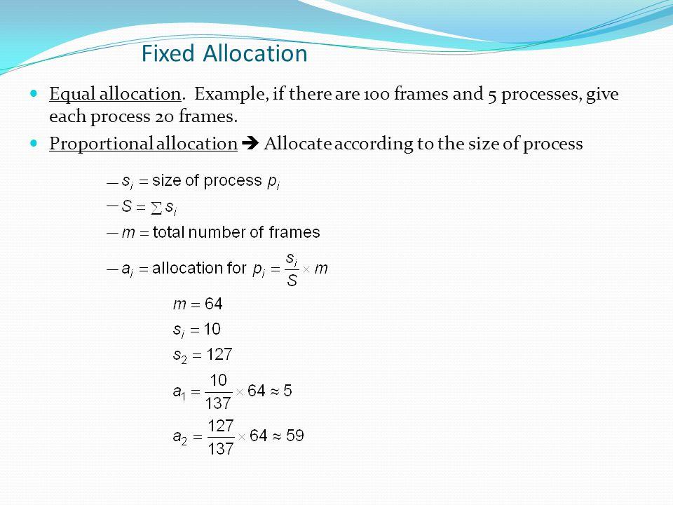 Fixed Allocation Equal allocation.