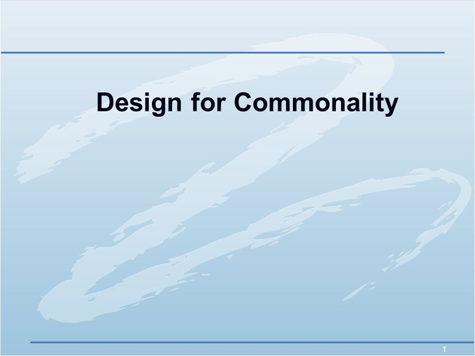 1 Design for Commonality