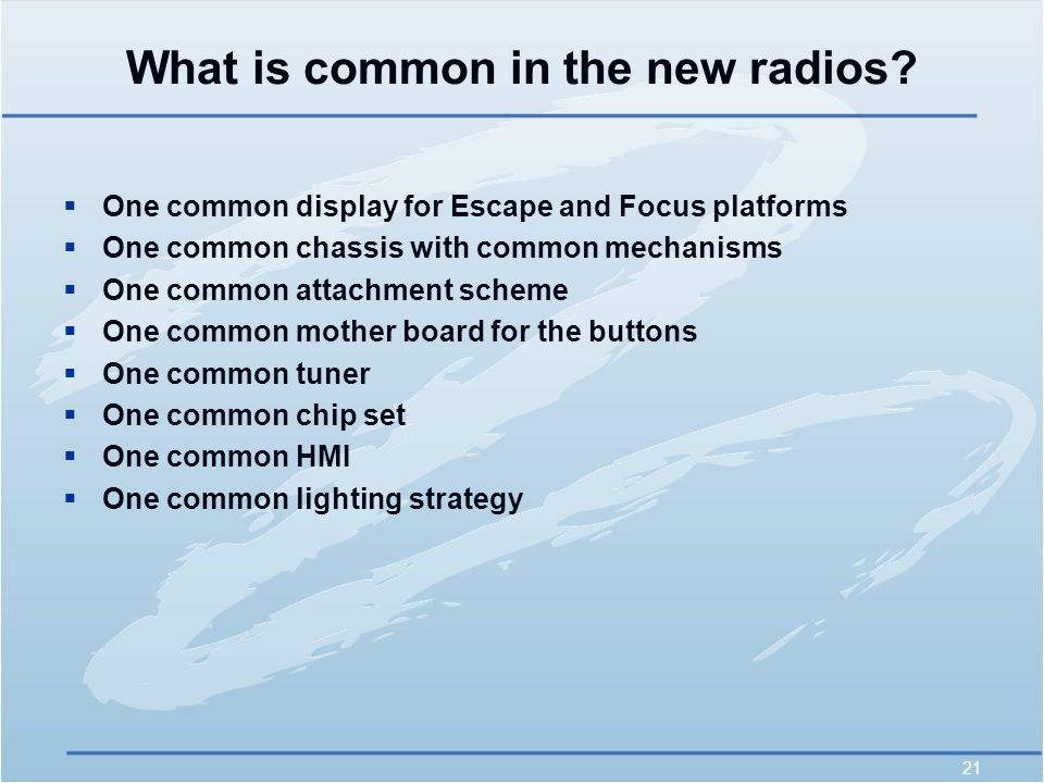 21 What is common in the new radios.