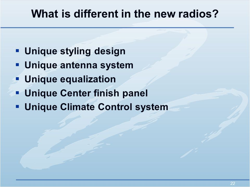 22 What is different in the new radios.