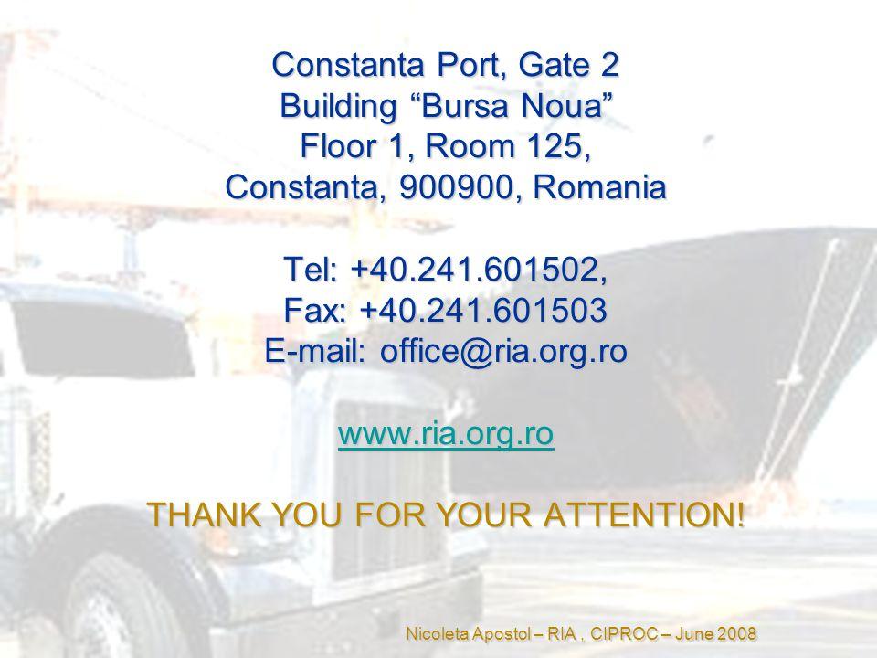 Constanta Port, Gate 2 Building Bursa Noua Floor 1, Room 125, Constanta, 900900, Romania Tel: +40.241.601502, Fax: +40.241.601503 E-mail:office@ria.org.ro www.ria.org.ro THANK YOU FOR YOUR ATTENTION.