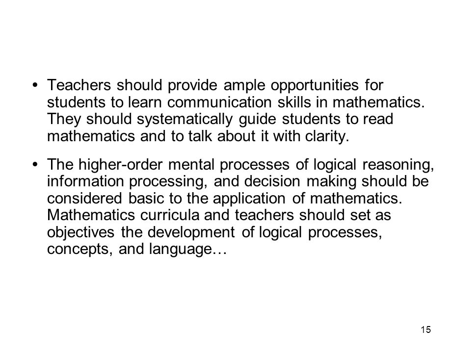 15 Teachers should provide ample opportunities for students to learn communication skills in mathematics.