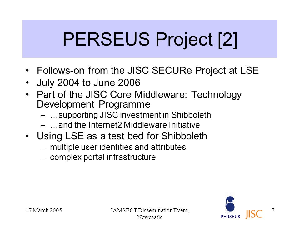 PERSEUS 17 March 2005IAMSECT Dissemination Event, Newcastle 28 Contact details Email: M.Garibyan@lse.ac.ukM.Garibyan@lse.ac.uk Tel: +44 020 7852 3509 www.angel.ac.uk/PERSEUS Any questions?