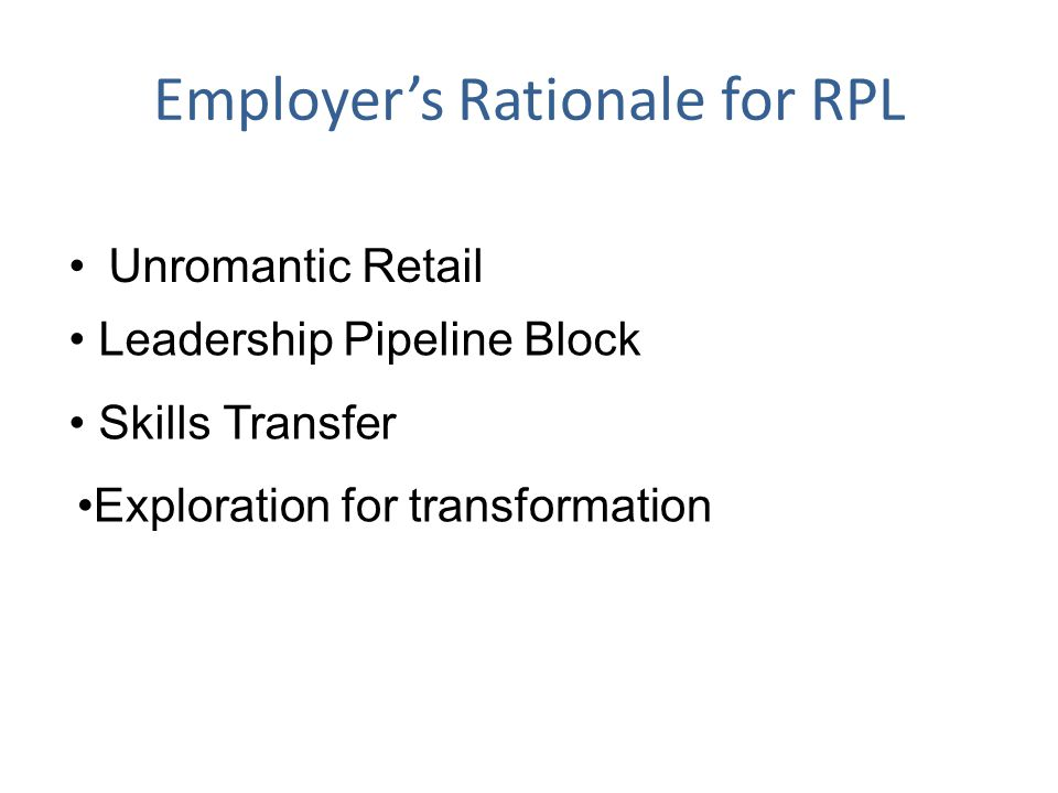Unromantic Retail Employer's Rationale for RPL Leadership Pipeline Block Skills Transfer Exploration for transformation