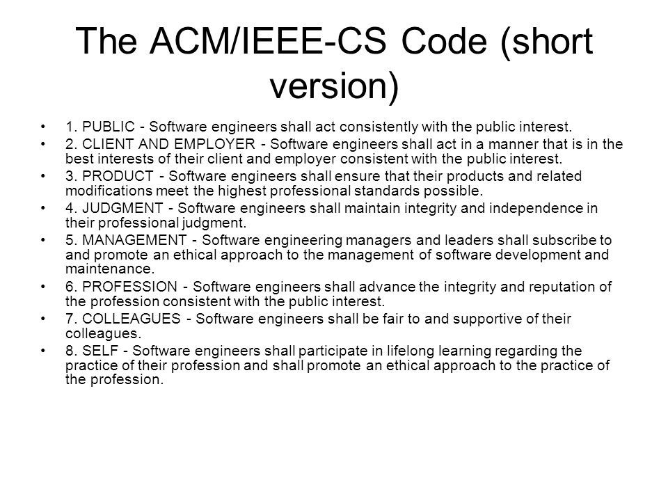 The ACM/IEEE-CS Code (short version) 1.