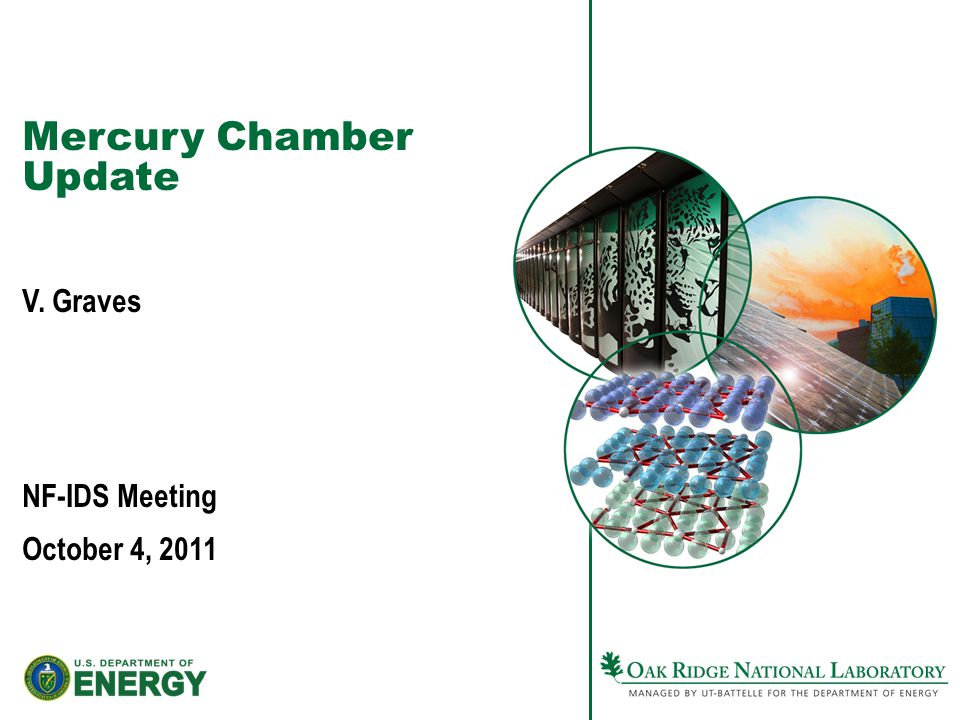 Mercury Chamber Update V. Graves NF-IDS Meeting October 4, 2011