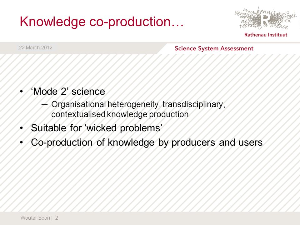 DATUM Knowledge co-production… 'Mode 2' science ─Organisational heterogeneity, transdisciplinary, contextualised knowledge production Suitable for 'wi