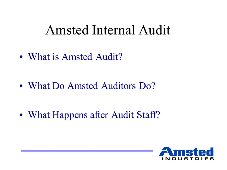 Amsted Internal Audit What is Amsted Audit.What Do Amsted Auditors Do.