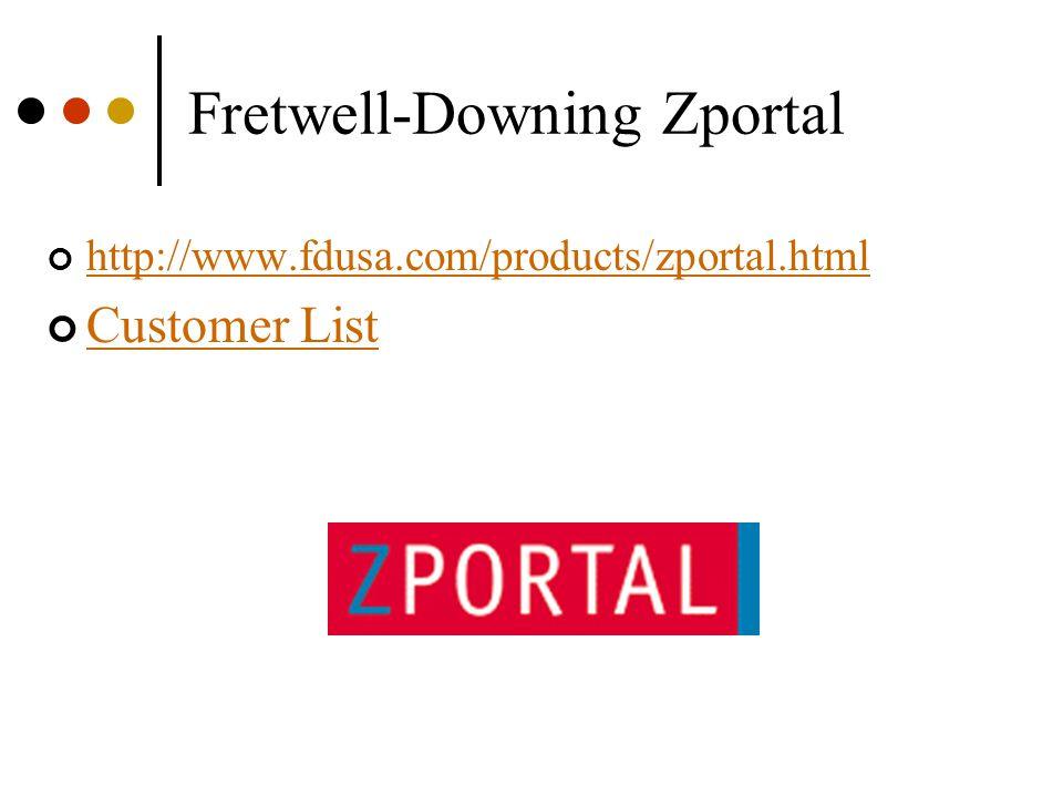 Fretwell-Downing Zportal http://www.fdusa.com/products/zportal.html Customer List