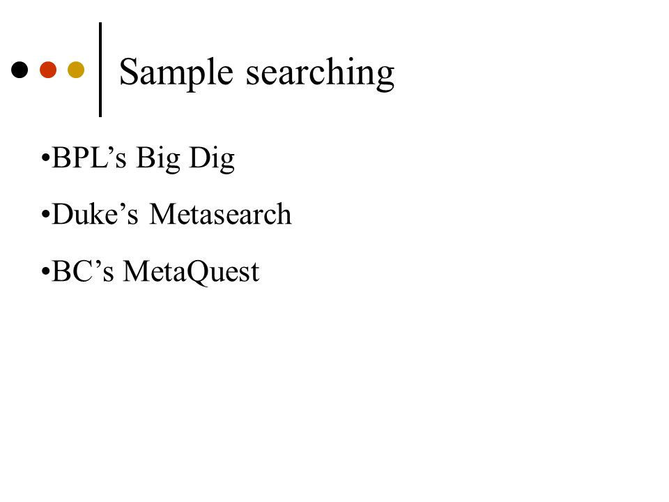 Sample searching BPL's Big Dig Duke's Metasearch BC's MetaQuest