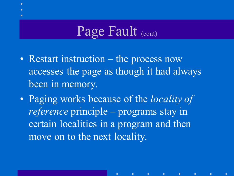No Free Frame.Page replacement – find some page in memory, but not really in use, swap it out.