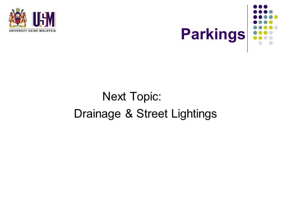 Parkings Next Topic: Drainage & Street Lightings
