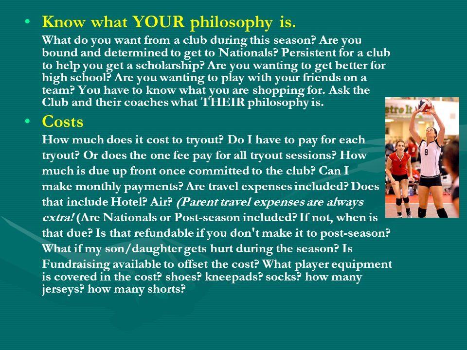 Know what YOUR philosophy is. What do you want from a club during this season.