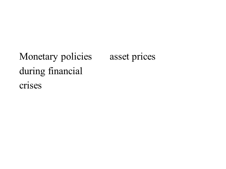 Monetary policiesasset prices during financial crises