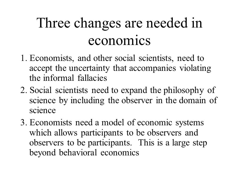 Three changes are needed in economics 1.