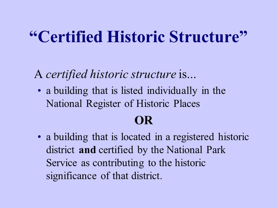 Certified Historic Structure A certified historic structure is...