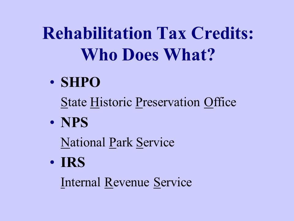 Rehabilitation Tax Credits: Who Does What.