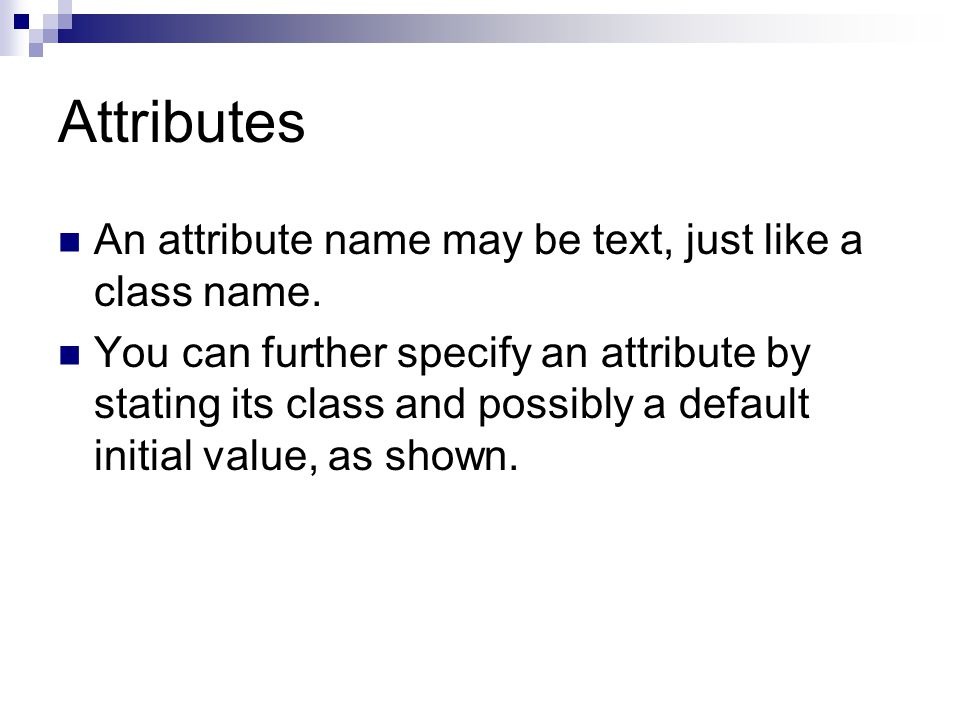 An attribute name may be text, just like a class name.